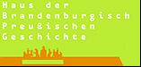Haus der Brandenburgisch Preußischen Geschichte